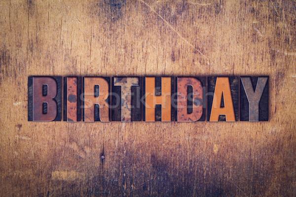 Birthday Concept Wooden Letterpress Type Stock photo © enterlinedesign
