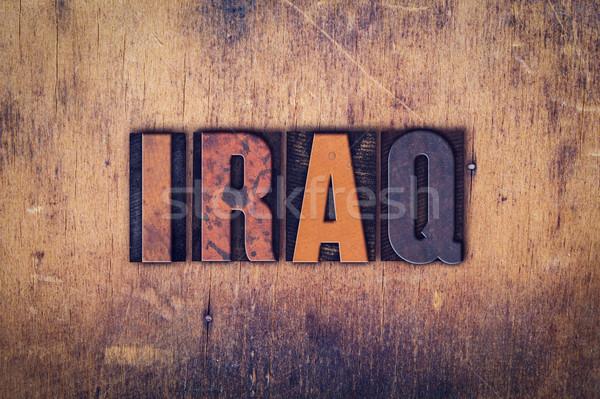 Iraq Concept Wooden Letterpress Type Stock photo © enterlinedesign