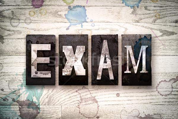 Exam Concept Metal Letterpress Type Stock photo © enterlinedesign