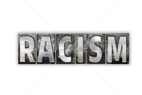 Racism Concept Isolated Metal Letterpress Type Stock photo © enterlinedesign