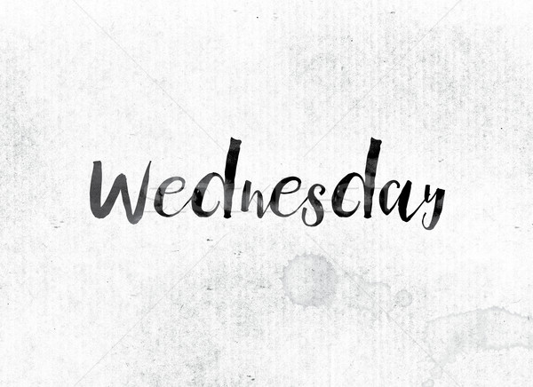 Wednesday Concept Painted in Ink Stock photo © enterlinedesign
