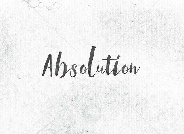 Absolution Concept Painted Ink Word and Theme Stock photo © enterlinedesign