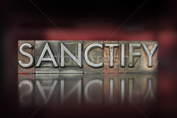 Sanctify Letterpress Stock photo © enterlinedesign