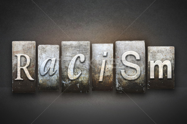 Racism Theme Letterpress Stock photo © enterlinedesign