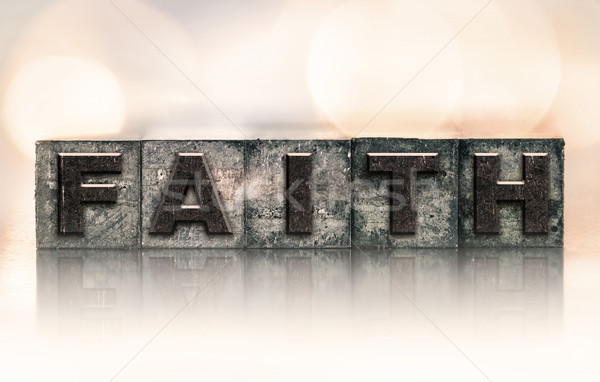Faith Concept Vintage Letterpress Type Stock photo © enterlinedesign