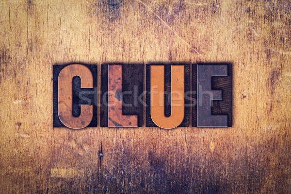 Clue Concept Wooden Letterpress Type Stock photo © enterlinedesign