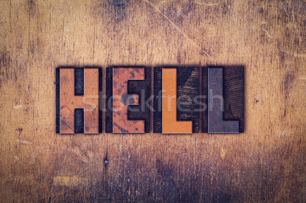Hell Concept Wooden Letterpress Type Stock photo © enterlinedesign