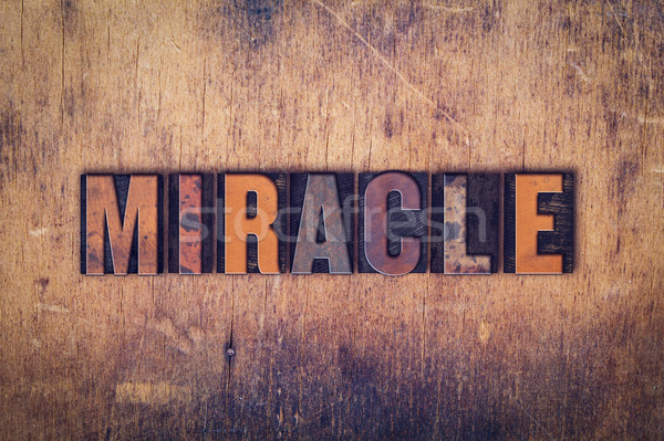 Miracle Concept Wooden Letterpress Type Stock photo © enterlinedesign
