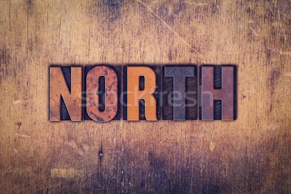 North Concept Wooden Letterpress Type Stock photo © enterlinedesign