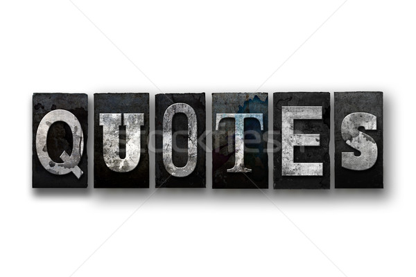 Quotes Concept Isolated Letterpress Type Stock photo © enterlinedesign