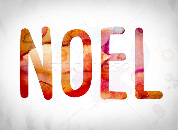 Noel Concept Watercolor Word Art Stock photo © enterlinedesign
