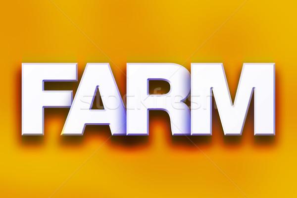 Farm Concept Colorful Word Art Stock photo © enterlinedesign