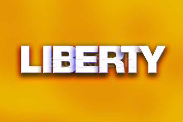 Liberty Concept Colorful Word Art Stock photo © enterlinedesign