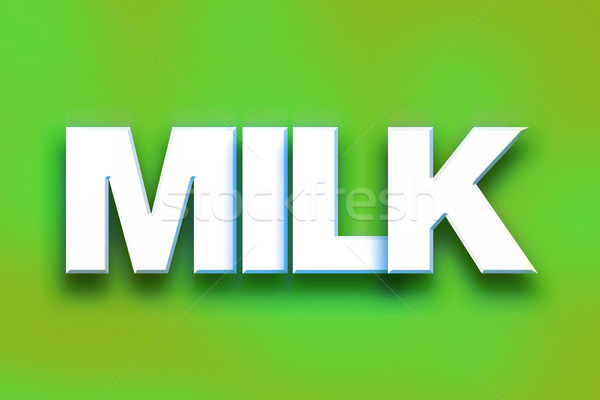 Milk Concept Colorful Word Art Stock photo © enterlinedesign