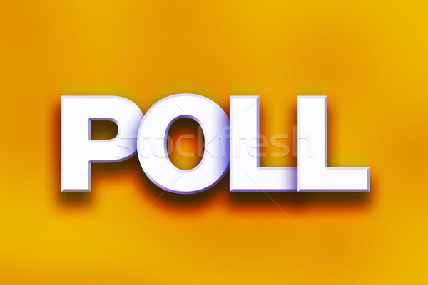 Poll Concept Colorful Word Art Stock photo © enterlinedesign