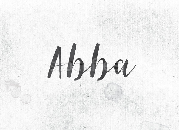 Abba Concept Painted Ink Word and Theme Stock photo © enterlinedesign