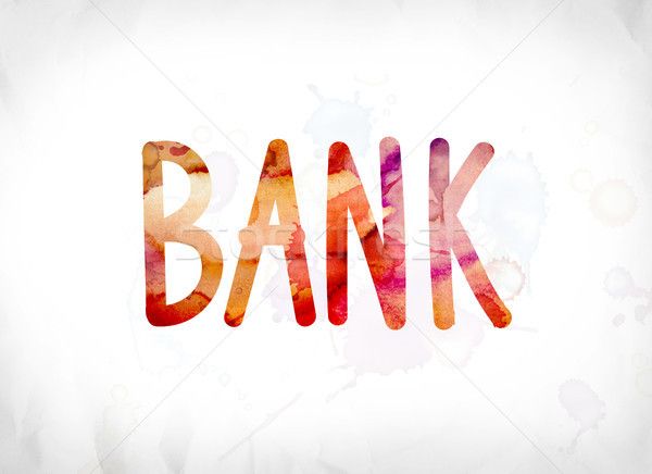 Bank Concept Painted Watercolor Word Art Stock photo © enterlinedesign