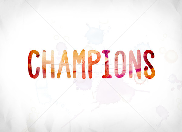Champions Concept Painted Watercolor Word Art Stock photo © enterlinedesign