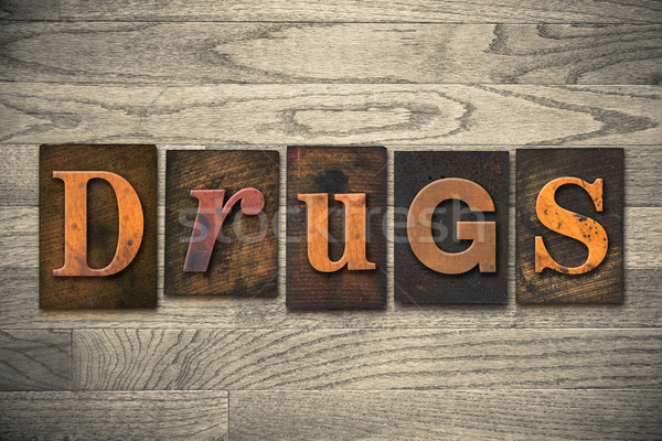 Drugs Concept Wooden Letterpress Type Stock photo © enterlinedesign