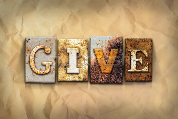 Give Concept Rusted Metal Type Stock photo © enterlinedesign