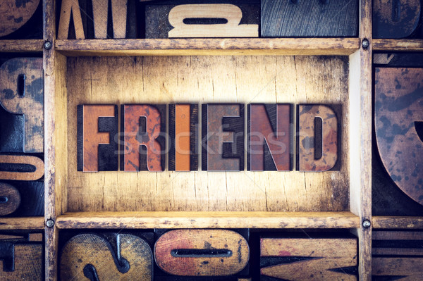 Friend Concept Letterpress Type Stock photo © enterlinedesign