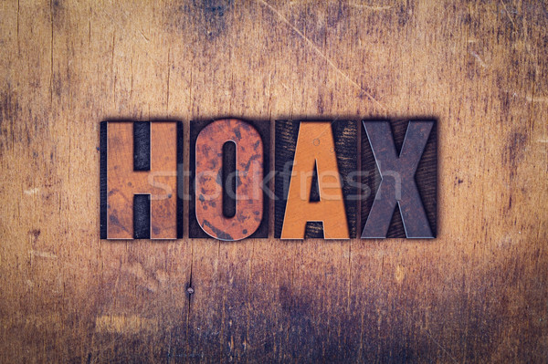 Hoax Concept Wooden Letterpress Type Stock photo © enterlinedesign