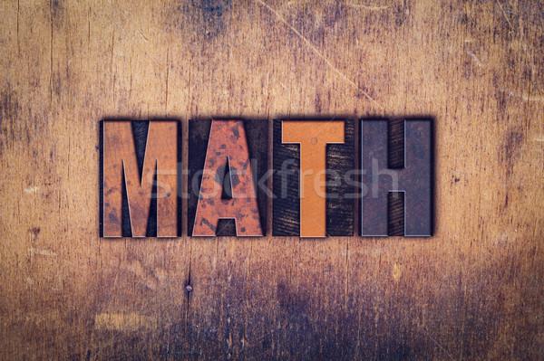Math Concept Wooden Letterpress Type Stock photo © enterlinedesign