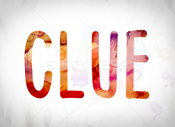 Clue Concept Watercolor Word Art Stock photo © enterlinedesign