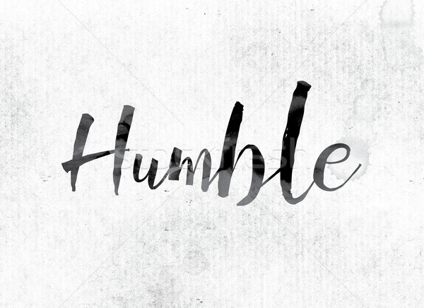 Stock photo: Humble Concept Painted in Ink