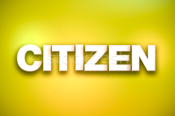 Citizen Theme Word Art on Colorful Background Stock photo © enterlinedesign
