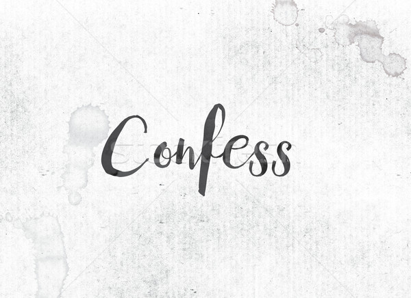 Confess Concept Painted Ink Word and Theme Stock photo © enterlinedesign