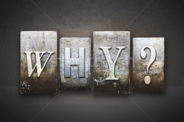 Why? Letterpress Stock photo © enterlinedesign