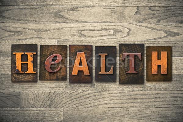 Health Concept Wooden Letterpress Type Stock photo © enterlinedesign