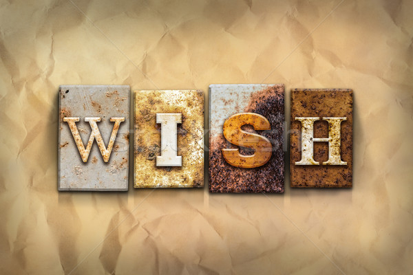Wish Concept Rusted Metal Type Stock photo © enterlinedesign