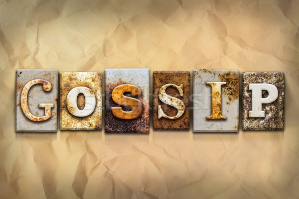 Gossip Concept Rusted Metal Type Stock photo © enterlinedesign