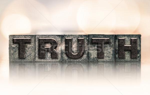 Truth Concept Vintage Letterpress Type Stock photo © enterlinedesign