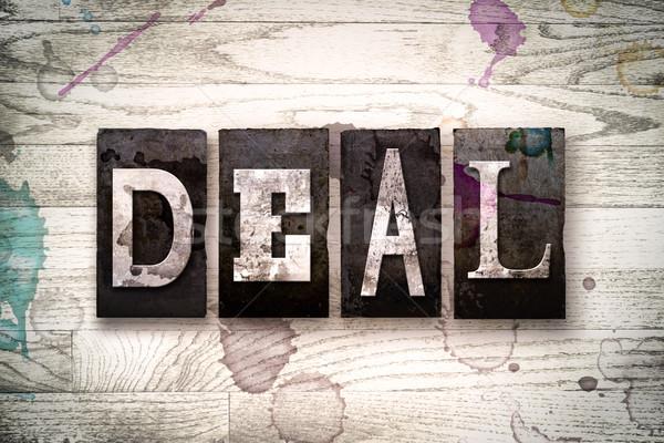 Deal Concept Metal Letterpress Type Stock photo © enterlinedesign