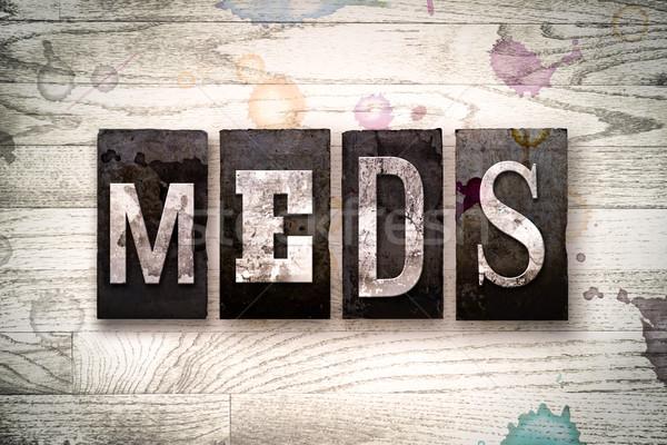 Meds Concept Metal Letterpress Type Stock photo © enterlinedesign