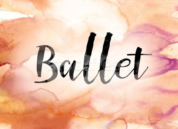 Ballet Colorful Watercolor and Ink Word Art Stock photo © enterlinedesign