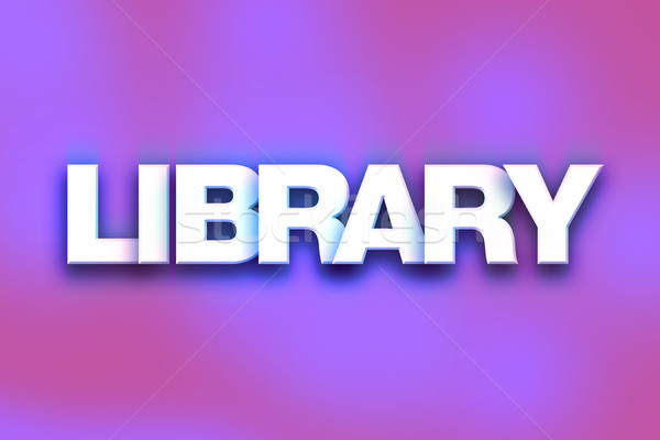 Library Concept Colorful Word Art Stock photo © enterlinedesign