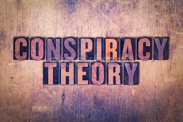 Conspiracy Theory Theme Letterpress Word on Wood Background Stock photo © enterlinedesign