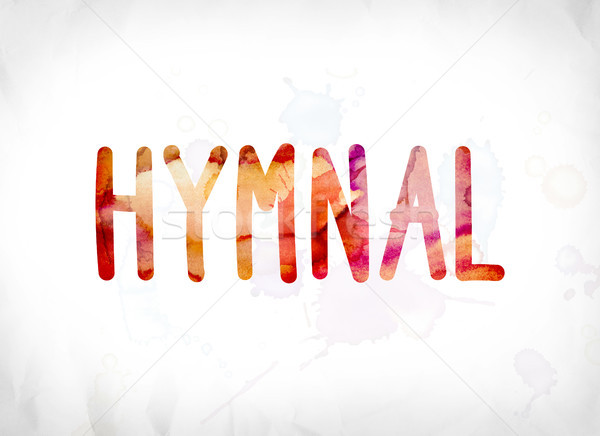 Hymnal Concept Painted Watercolor Word Art Stock photo © enterlinedesign