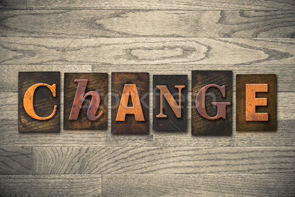Stock photo: Change Concept Wooden Letterpress Type