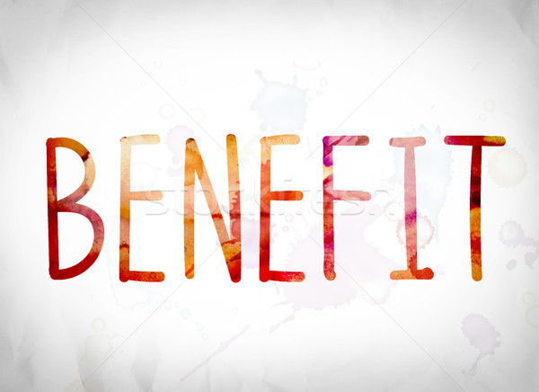 Benefit Concept Watercolor Word Art Stock photo © enterlinedesign