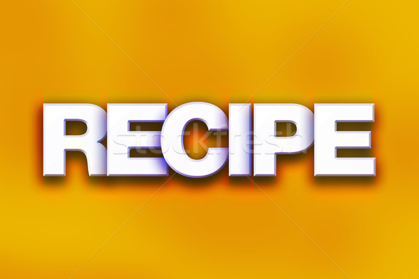Recipe Concept Colorful Word Art Stock photo © enterlinedesign