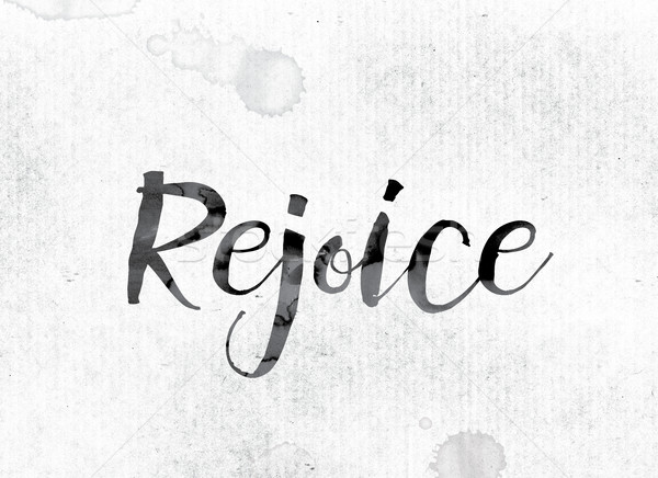 Rejoice Concept Painted in Ink Stock photo © enterlinedesign