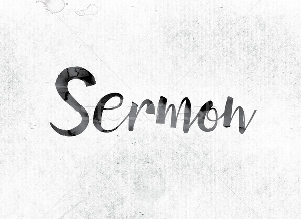 Sermon Concept Painted in Ink Stock photo © enterlinedesign