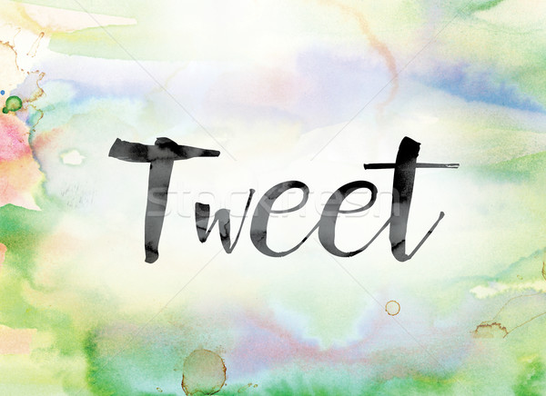 Tweet Colorful Watercolor and Ink Word Art Stock photo © enterlinedesign