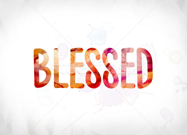 Blessed Concept Painted Watercolor Word Art Stock photo © enterlinedesign