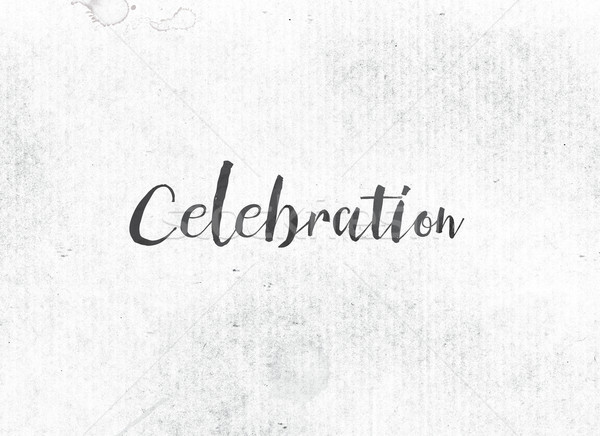 Celebration Concept Painted Ink Word and Theme Stock photo © enterlinedesign